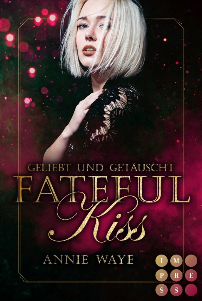 """Buch-Cover zur Romantasy / Urban Fantasy """"Fateful Kiss"""" von Annie Waye"""