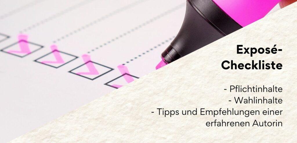 Exposé-Checkliste: Pflichtinhalte, Wahlinhalte, Tipps und Empfehlungen einer erfahrenen Autorin